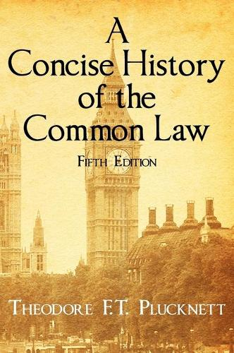 A Concise History of the Common Law. Fifth Edition. (Hardback)