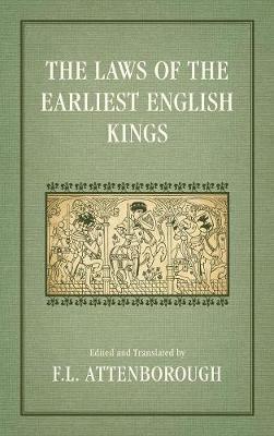 The Laws of the Earliest English Kings (1922) (Hardback)