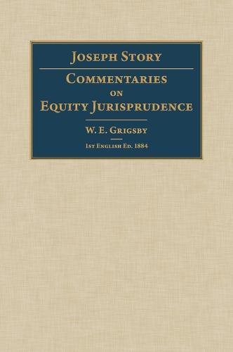 Commentaries on Equity Jurisprudence (Hardback)