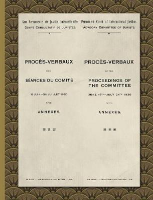Proc�s-Verbaux of the Proceedings of the Committee June 16th-July 24th 1920: With Annexes (1920) (Hardback)