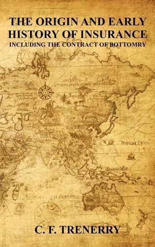 The Origin and Early History of Insurance (Hardback)