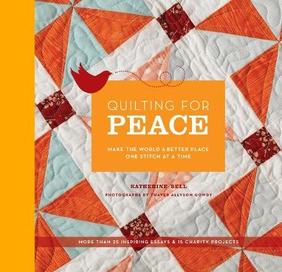 Quilting for Peace: Make the World a (Hardback)