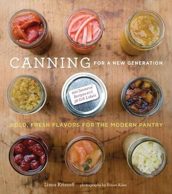 Canning for a New Generation: A Seasonal Guide (Hardback)