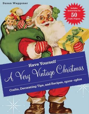 Have Yourself a Very Vintage Christmas (Hardback)