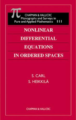 Nonlinear Differential Equations in Ordered Spaces - Monographs and Surveys in Pure and Applied Mathematics (Hardback)