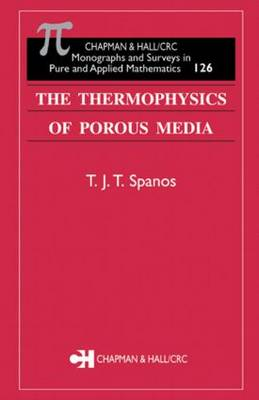 The Thermophysics of Porous Media - Monographs and Surveys in Pure and Applied Mathematics (Hardback)