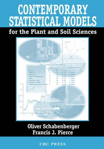 Contemporary Statistical Models for the Plant and Soil Sciences (Hardback)