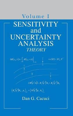 Sensitivity & Uncertainty Analysis, Volume 1: Theory (Hardback)