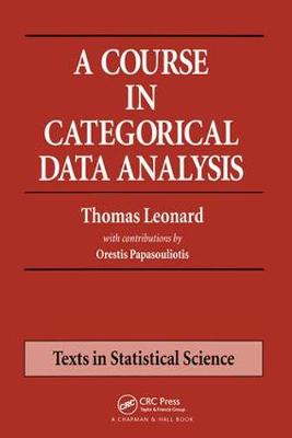 A Course in Categorical Data Analysis - Chapman & Hall/CRC Texts in Statistical Science 45 (Paperback)
