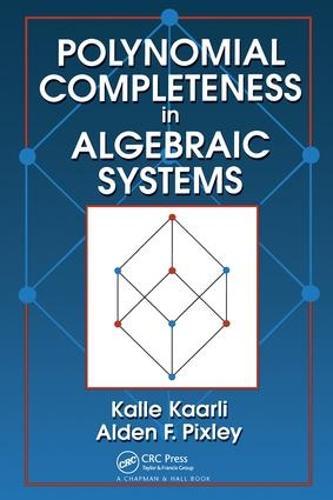 Polynomial Completeness in Algebraic Systems (Hardback)