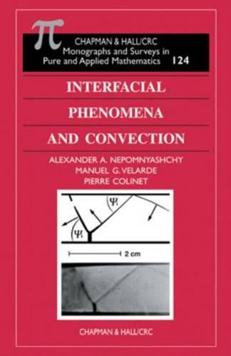 Interfacial Phenomena and Convection - Monographs and Surveys in Pure and Applied Mathematics (Hardback)