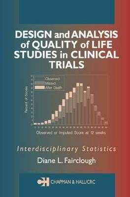 Design and Analysis of Quality of Life Studies in Clinical Trials - Chapman & Hall/CRC Interdisciplinary Statistics (Hardback)