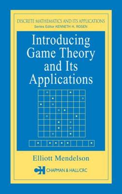 Introducing Game Theory and its Applications - Discrete Mathematics and Its Applications (Hardback)