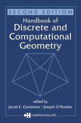 Handbook of Discrete and Computational Geometry, Second Edition - Discrete Mathematics and Its Applications (Hardback)