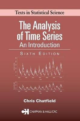 The Analysis of Time Series: An Introduction, Sixth Edition - Chapman & Hall/CRC Texts in Statistical Science (Paperback)
