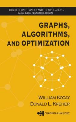 Graphs, Algorithms, and Optimization - Discrete Mathematics and Its Applications (Hardback)