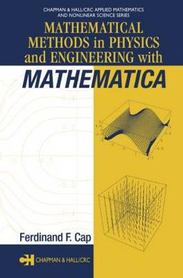 Mathematical Methods in Physics and Engineering with Mathematica - Chapman & Hall/CRC Applied Mathematics & Nonlinear Science (Hardback)