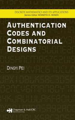 Authentication Codes and Combinatorial Designs - Discrete Mathematics and Its Applications (Hardback)
