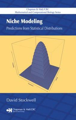 Niche Modeling: Predictions from Statistical Distributions - Chapman & Hall/CRC Mathematical and Computational Biology (Hardback)