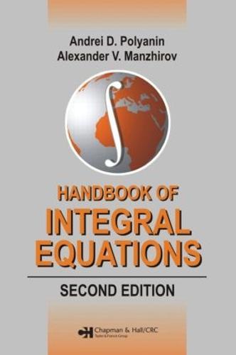 Handbook of Integral Equations: Second Edition (Hardback)