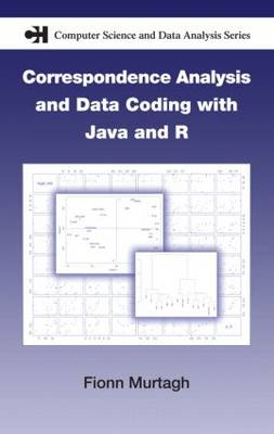 Correspondence Analysis and Data Coding with Java and R - Chapman & Hall/CRC Computer Science & Data Analysis (Hardback)