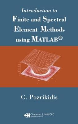 Introduction to Finite and Spectral Element Methods Using MATLAB (Hardback)
