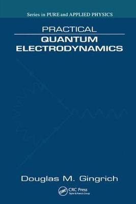 Practical Quantum Electrodynamics - Pure and Applied Physics (Hardback)