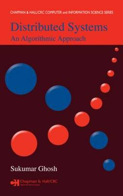 Distributed Systems: An Algorithmic Approach - Chapman & Hall/CRC Computer & Information Science Series (Hardback)