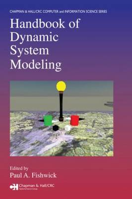Handbook of Dynamic System Modeling - Chapman & Hall/CRC Computer and Information Science Series (Hardback)