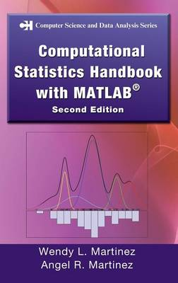 Computational Statistics Handbook with MATLAB - Chapman & Hall/CRC Computer Science & Data Analysis (Hardback)