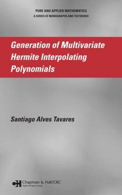 Generation of Multivariate Hermite Interpolating Polynomials - Chapman & Hall/CRC Pure and Applied Mathematics (Hardback)