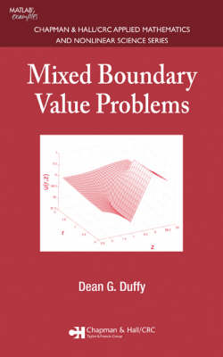Mixed Boundary Value Problems - Chapman & Hall/CRC Applied Mathematics & Nonlinear Science (Hardback)