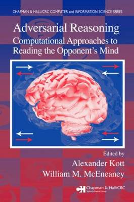 Adversarial Reasoning: Computational Approaches to Reading the Opponent's Mind - Chapman & Hall/CRC Computer and Information Science Series (Hardback)