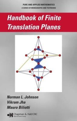 Handbook of Finite Translation Planes - Chapman & Hall/CRC Pure and Applied Mathematics (Hardback)