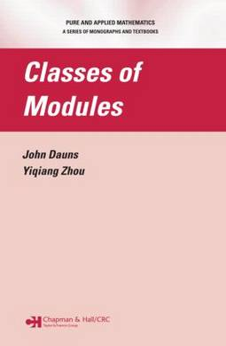 Classes of Modules - Chapman & Hall/CRC Pure and Applied Mathematics (Hardback)
