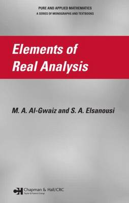 Elements of Real Analysis - Chapman & Hall/CRC Pure and Applied Mathematics (Hardback)