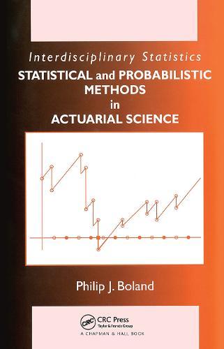 Statistical and Probabilistic Methods in Actuarial Science - Chapman & Hall/CRC Interdisciplinary Statistics (Hardback)