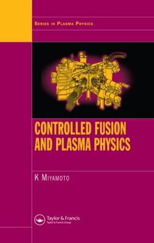 Controlled Fusion and Plasma Physics (Hardback)