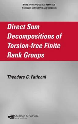 Direct Sum Decompositions of Torsion-Free Finite Rank Groups (Hardback)