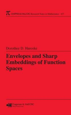 Envelopes and Sharp Embeddings of Function Spaces - Chapman & Hall/CRC Research Notes in Mathematics Series (Hardback)