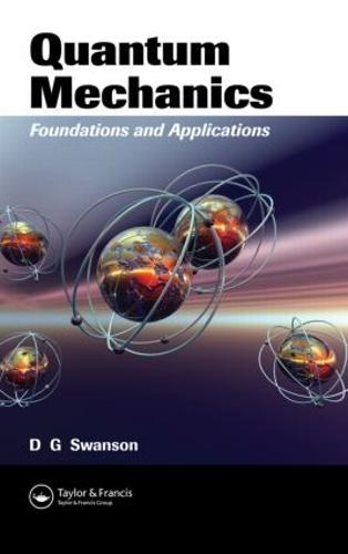 Quantum Mechanics: Foundations and Applications (Hardback)