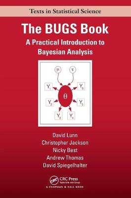 The BUGS Book: A Practical Introduction to Bayesian Analysis - Chapman & Hall/CRC Texts in Statistical Science (Paperback)