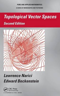 Topological Vector Spaces, Second Edition - Chapman & Hall/CRC Pure and Applied Mathematics (Hardback)