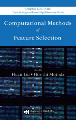 Computational Methods of Feature Selection - Chapman & Hall/CRC Data Mining and Knowledge Discovery Series (Hardback)