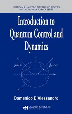 Introduction to Quantum Control and Dynamics - Chapman & Hall/CRC Applied Mathematics & Nonlinear Science (Hardback)