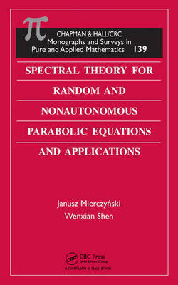 Spectral Theory for Random and Nonautonomous Parabolic Equations and Applications - Monographs and Surveys in Pure and Applied Mathematics (Hardback)