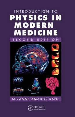 Introduction to Physics in Modern Medicine, Second Edition (Paperback)