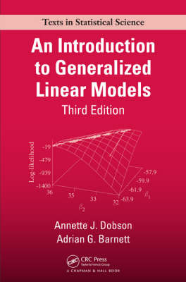 An Introduction to Generalized Linear Models, Third Edition - Chapman & Hall/CRC Texts in Statistical Science (Hardback)