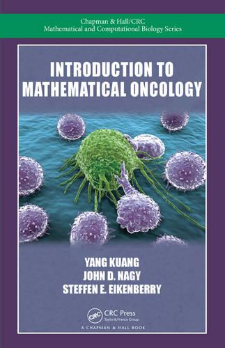 Introduction to Mathematical Oncology - Chapman & Hall/CRC Mathematical and Computational Biology (Hardback)