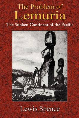 The Problem of Lemuria: The Sunken Continent of the Pacific (Paperback)